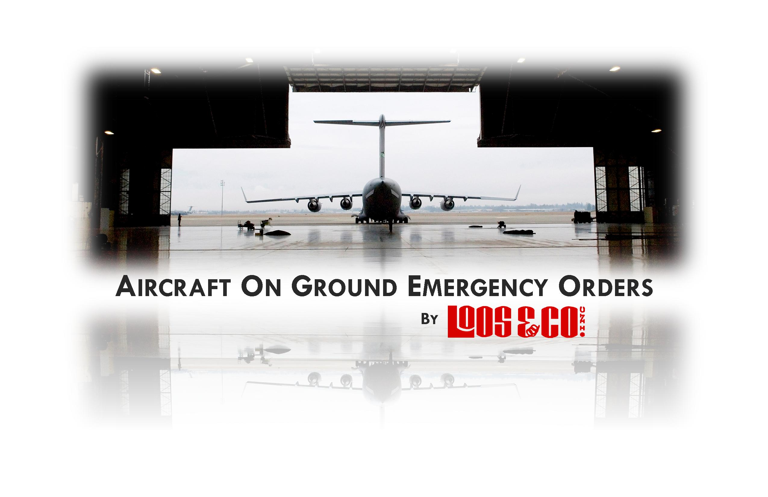 Loos and Company Aircraft On Ground Emergency Order