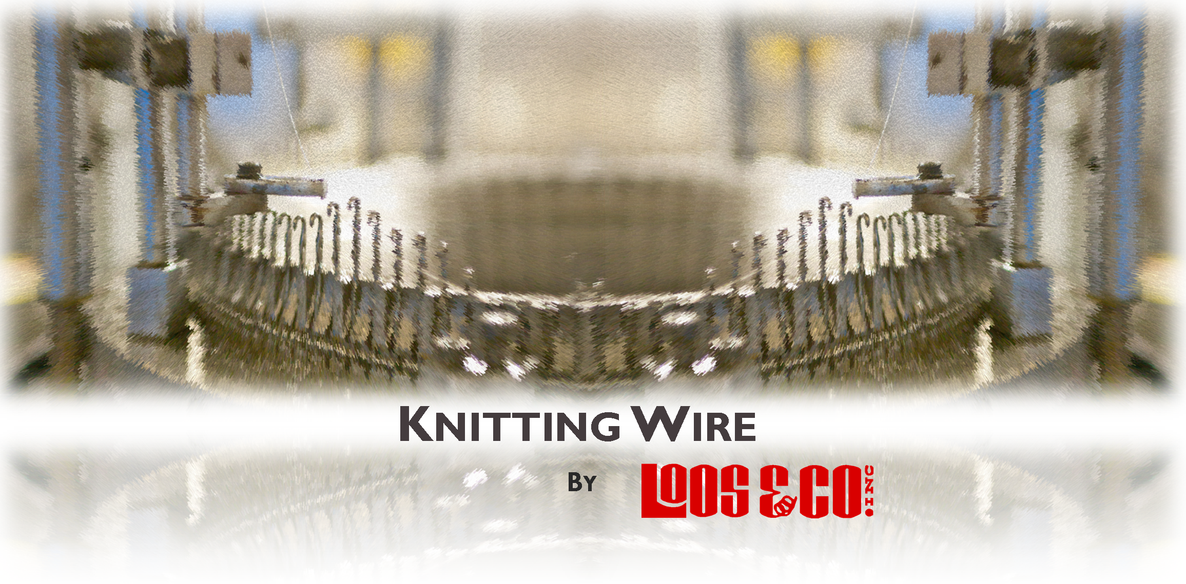 Loos and Company Knitting Wire